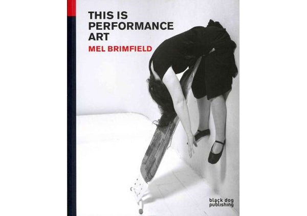 This is Performance Art : Mel Brimfield