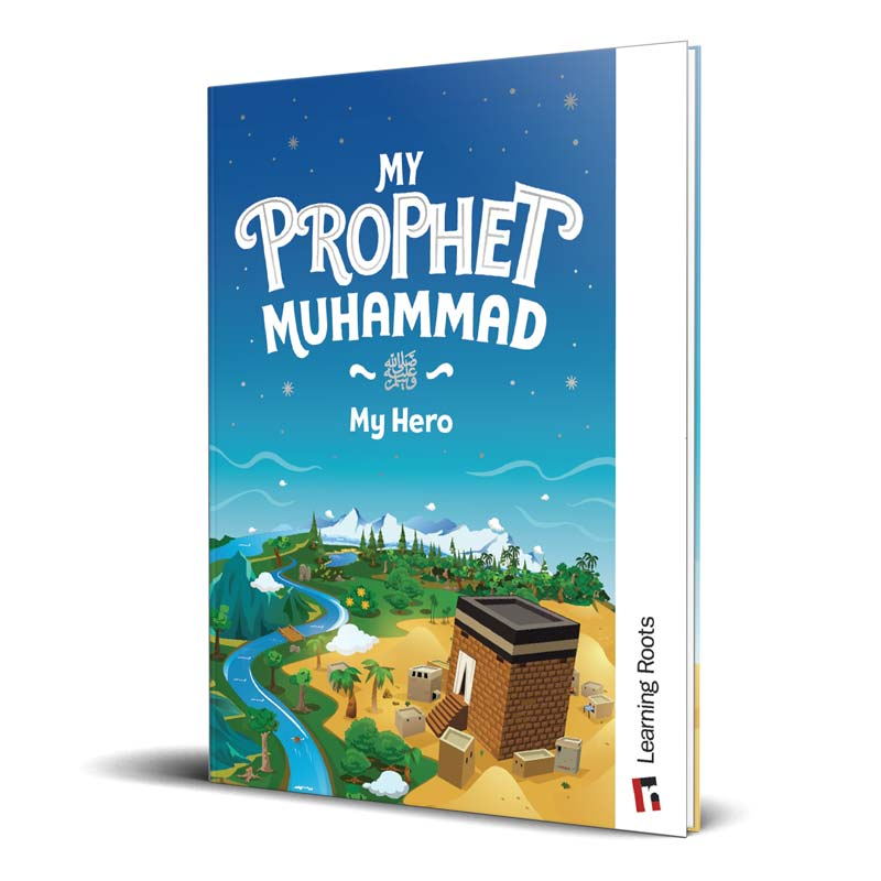 My Prophet Muhammad - Learning Roots