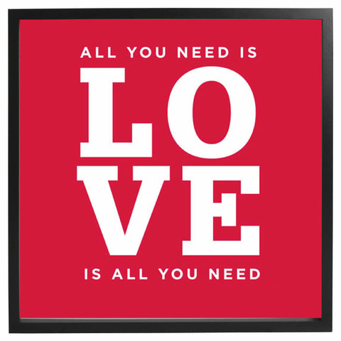 All You Need Is Love Framed Quote - The Chic Pad