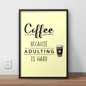 Coffee Over Adulting Framed Quote