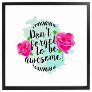 Be Awesome Framed Quote