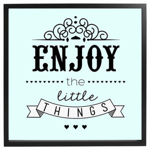 Enjoy The Little Things Framed Quote