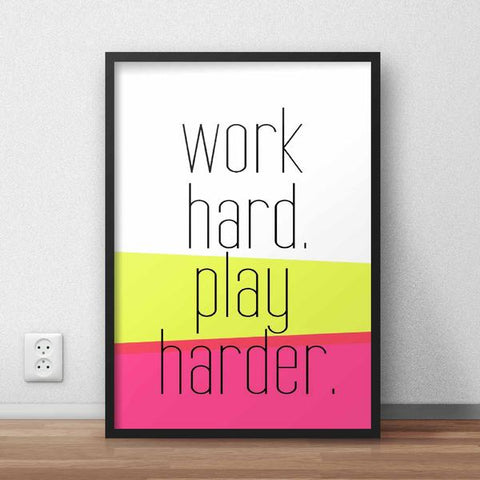 Work Hard Play Harder Framed Quote