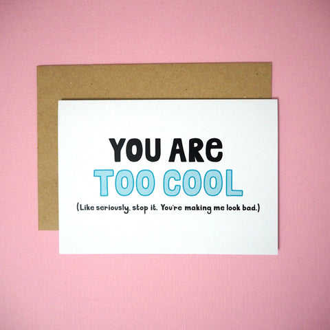 You are too cool greeting card - Girl Against the Clones
