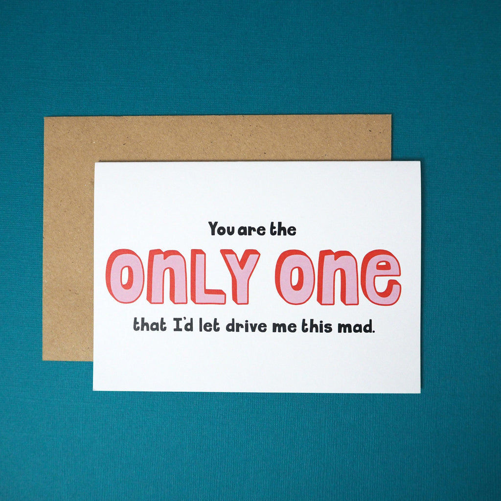 You are the only one I'd let drive me this mad greeting card - Girl Against the Clones