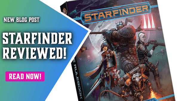Starfinder Role Playing Game Reviewed