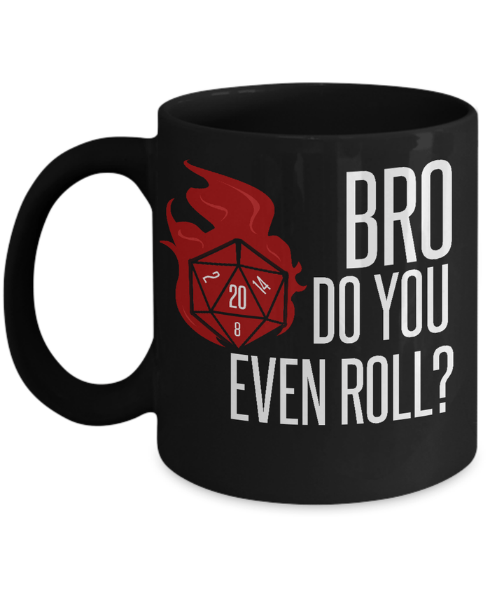 Coffee Mug - BRO DO YOU EVEN ROLL RPG COFFEE CUP MUG