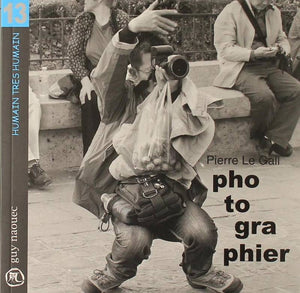 """photographier"" par Pierre Le Gall - Recueil de photographies - Éditions Guy Naouec"