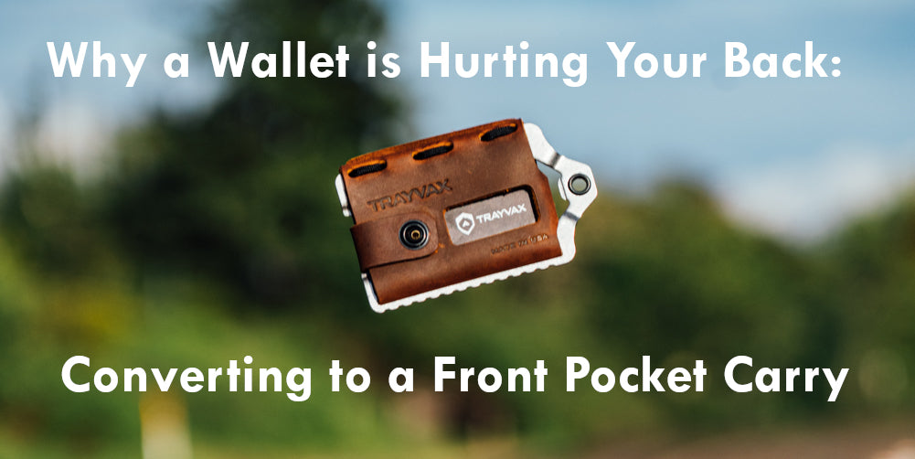 Why a Wallet is Hurting Your Back: Converting to a Front Pocket Carry