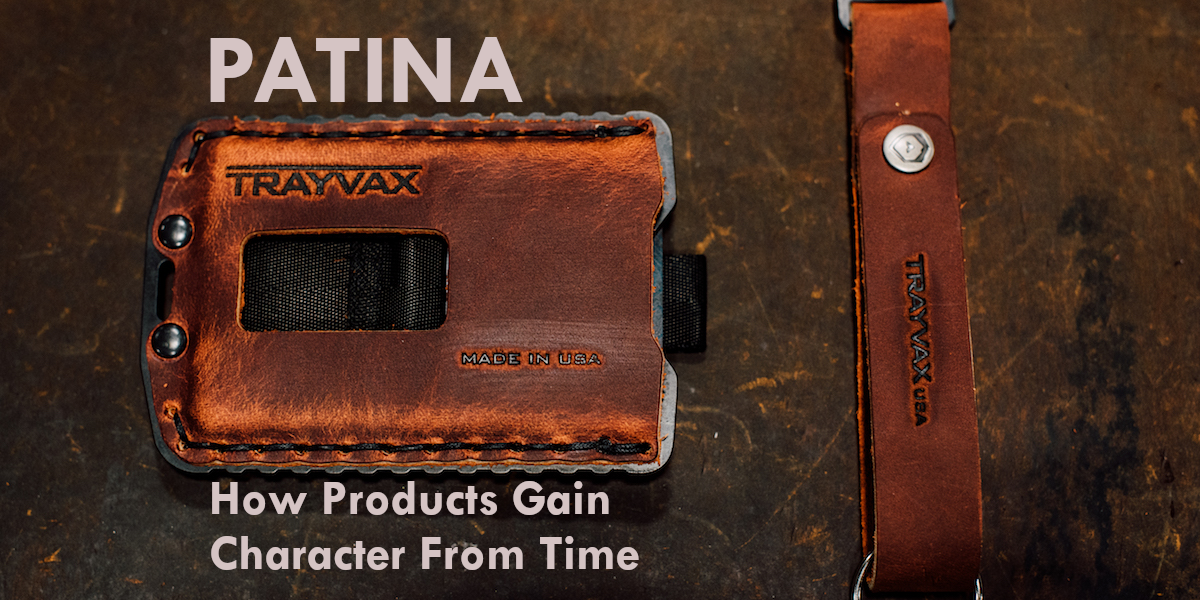 trayvax-how-products-gain-character-from-time-patina-cover-photo