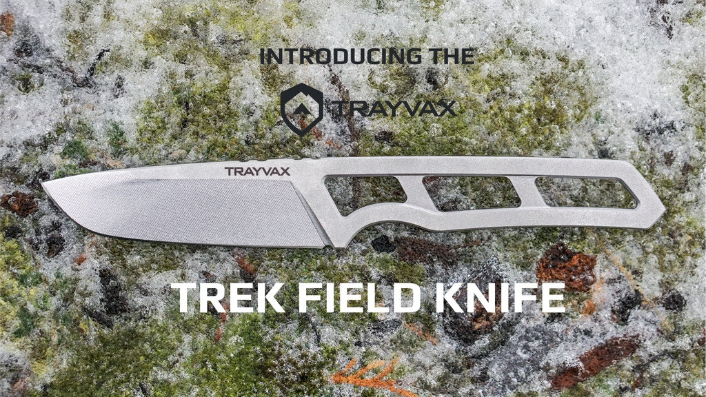Trayvax Trek Field Knife Now on Kickstarter