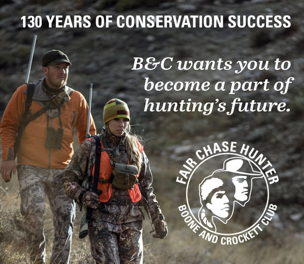 Support our Efforts -- Join B&C and Receive Fair Chase Magazine!