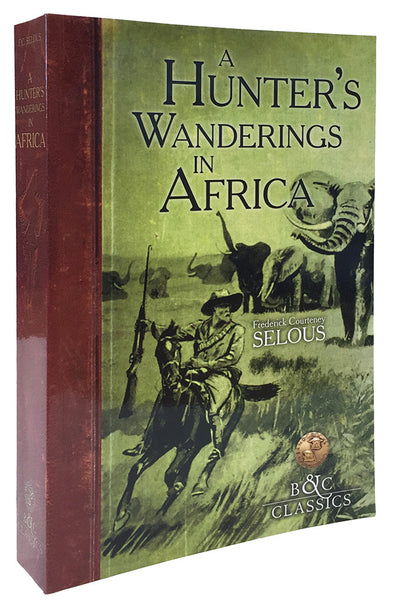 A Hunter's Wanderings in Africa by Frederick C. Selous