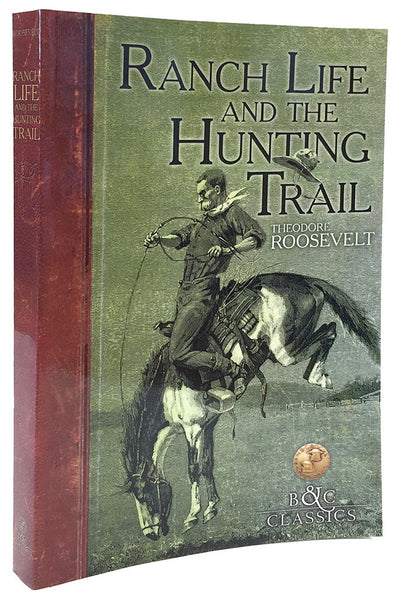 Ranch-Life and the Hunting Trail by Theodore Roosevelt