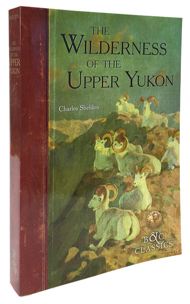 Wilderness of the Upper Yukon by Charles Sheldon