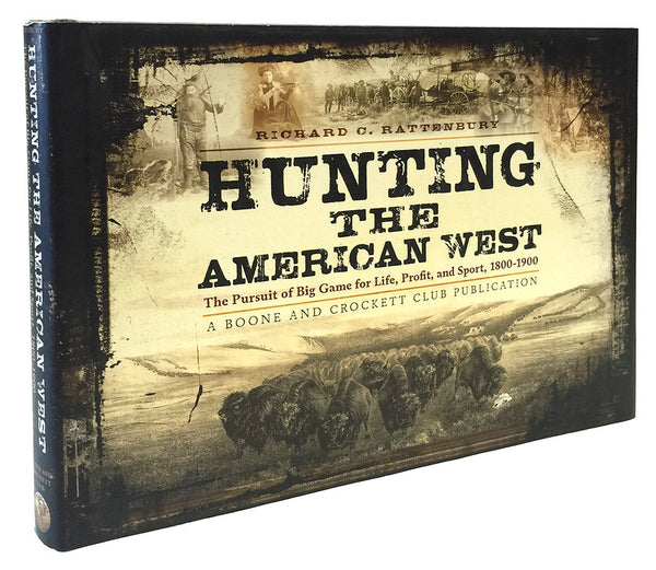 Hunting the American West by Richard C. Rattenbury