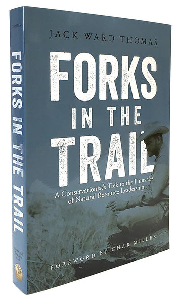 Forks in the Trail by Jack Ward Thomas