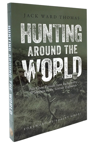 Hunting Around the World by Jack Ward Thomas