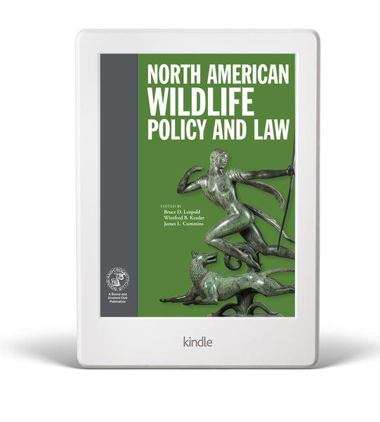 North American Wildlife Policy and Law - eBook Edition for Kindle Only