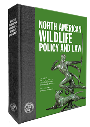 North American Wildlife Policy and Law - Hard Cover Edition