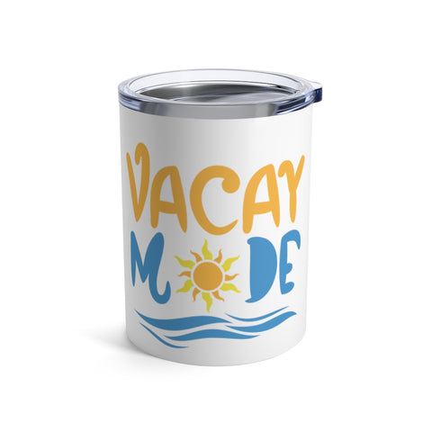 Vacay Mode Beach Drink Tumbler Perfect For Wine or Drinks