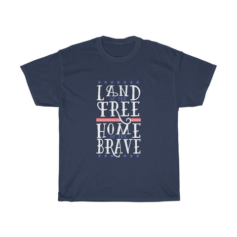 Land Of The Free and Home of The Brave T Shirt Up To 5x Sizes