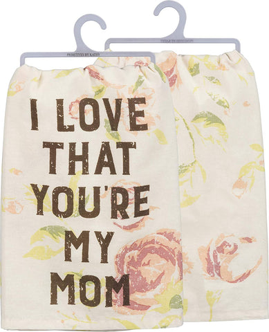 Primitives by Kathy Dish Towel, I Love That You're My Mom