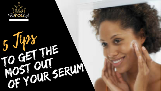 5 Tips to Get the Most Out of Your Serum