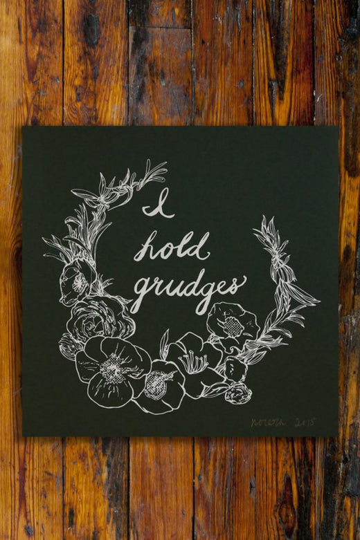 I hold Grudges / Screen Printed Art Print