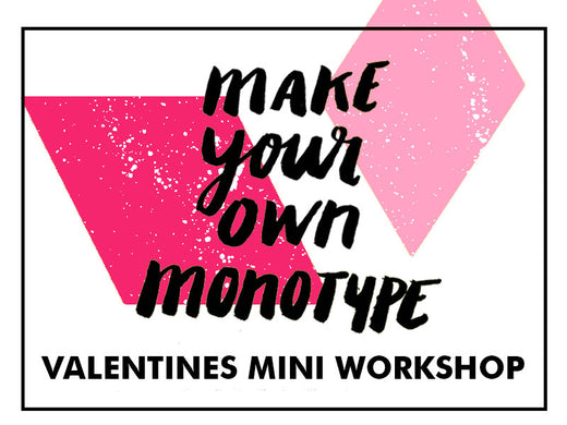 Make Your Own Monotype Print- Valentines/ GAL-entines Mini Workshop (02/07/19)
