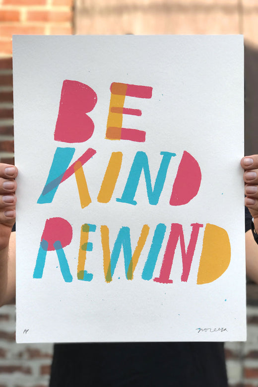 Be Kind Rewind / Screen Printed Art Print