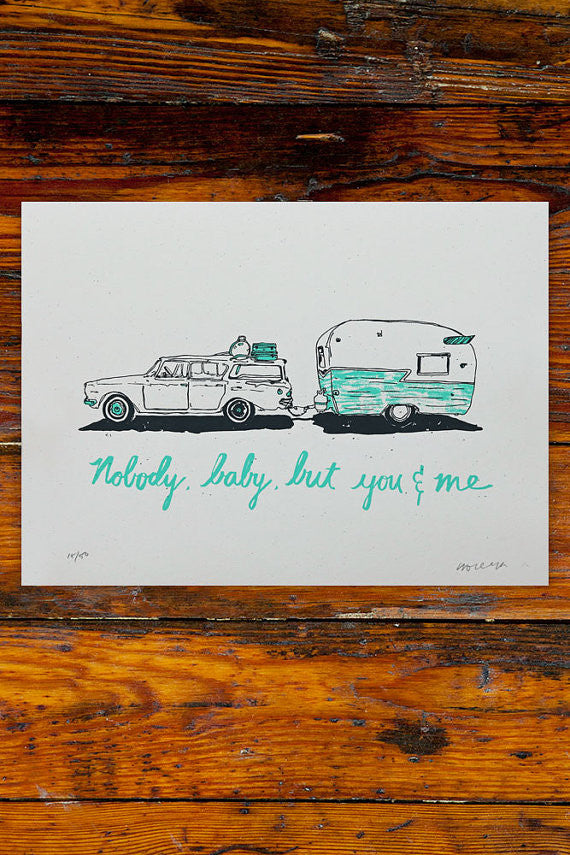 Nobody Baby But You And Me / Screen Printed Art Print