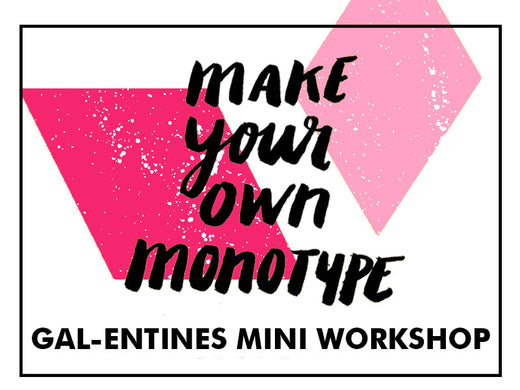 Make Your Own Monotype Print- Valentines/ GAL-entines Mini Workshop (02/08/19)
