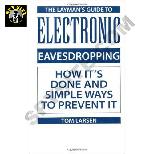 The Layman's Guide to Electronic Eavesdropping