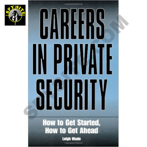 CAREERS IN PRIVATE SECURITY How to Get Started