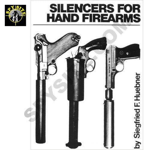 Silencers For Hand Firearms - WWII Clandestine Weapons