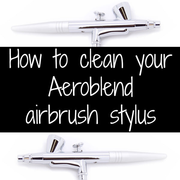 How to Clean Your Aeroblend Airbrush