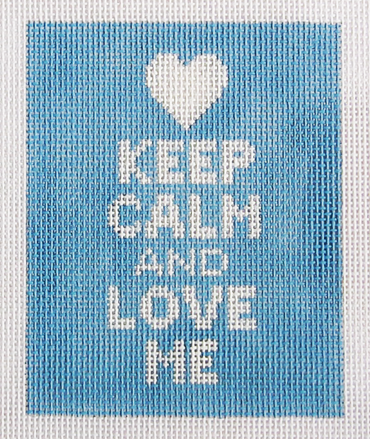 Needlepoint Keep Calm and Love Me Canvas