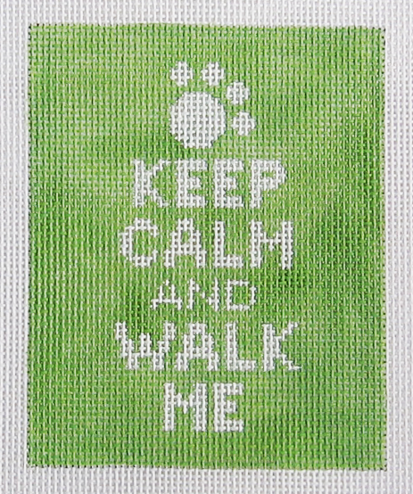 Needlepoint Keep Calm and Walk Me Canvas