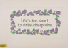 Needlepoint Life's Too Short Canvas