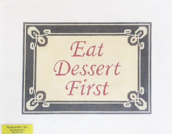 Needlepoint Eat Dessert First Canvas