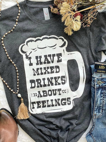 Mixed Drinks About Feelings Charcoal Tee