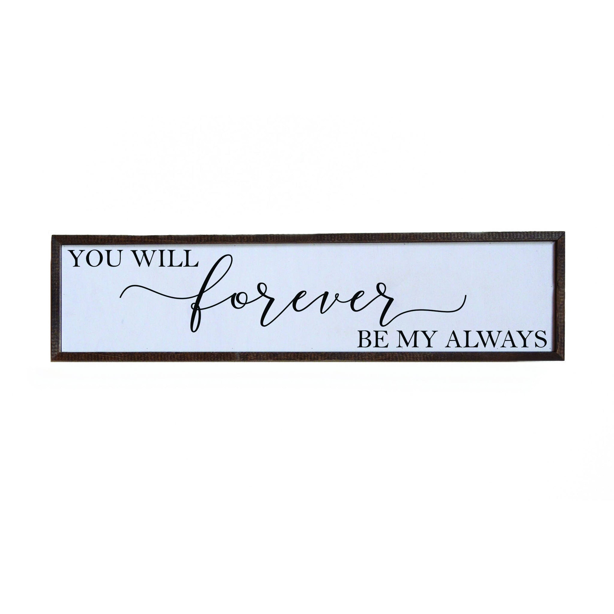 You Will Forever Be My Always Sign - 24x6 or 36x10