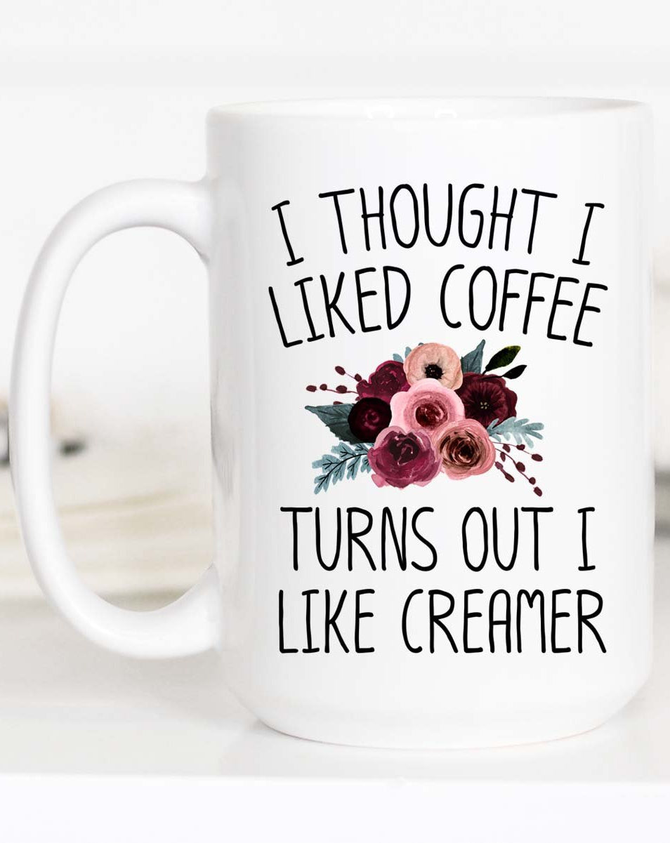 I thought I liked coffee Ceramic Mug