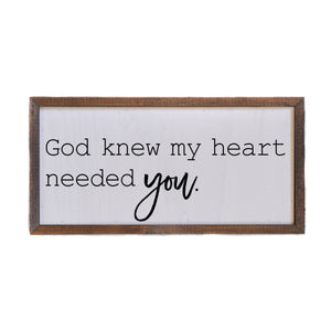 12x6 My Heart Needed You Wall Sign - DW009