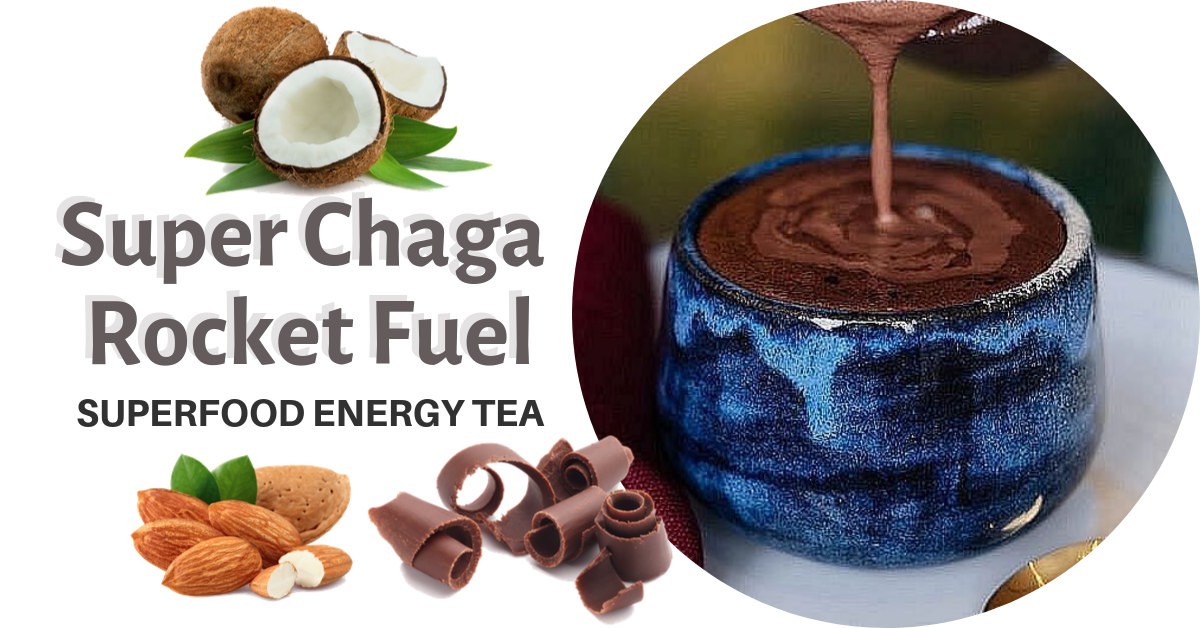 Superfood Energy Tea Recipe: Super Chaga Rocket Fuel