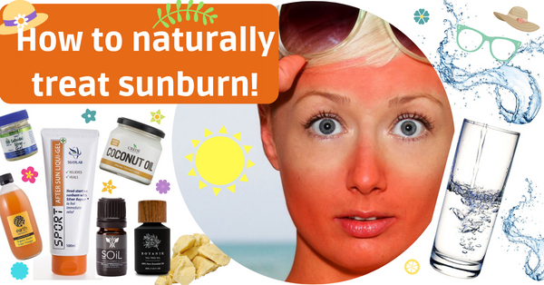 Natural sunscreens and how to treat sunburn naturally!