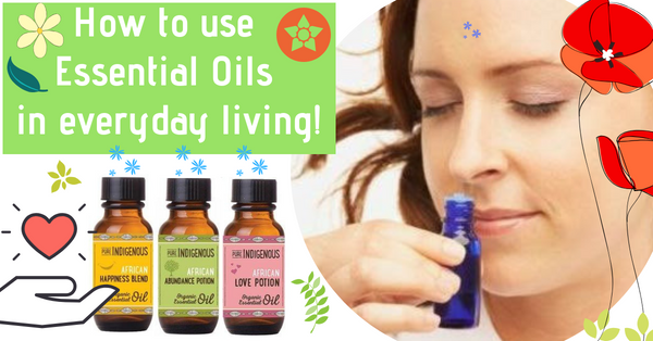 How to use essential oils in everyday living!