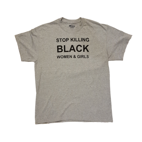 """Stop Killing Black Women and Girls"" T-Shirt"