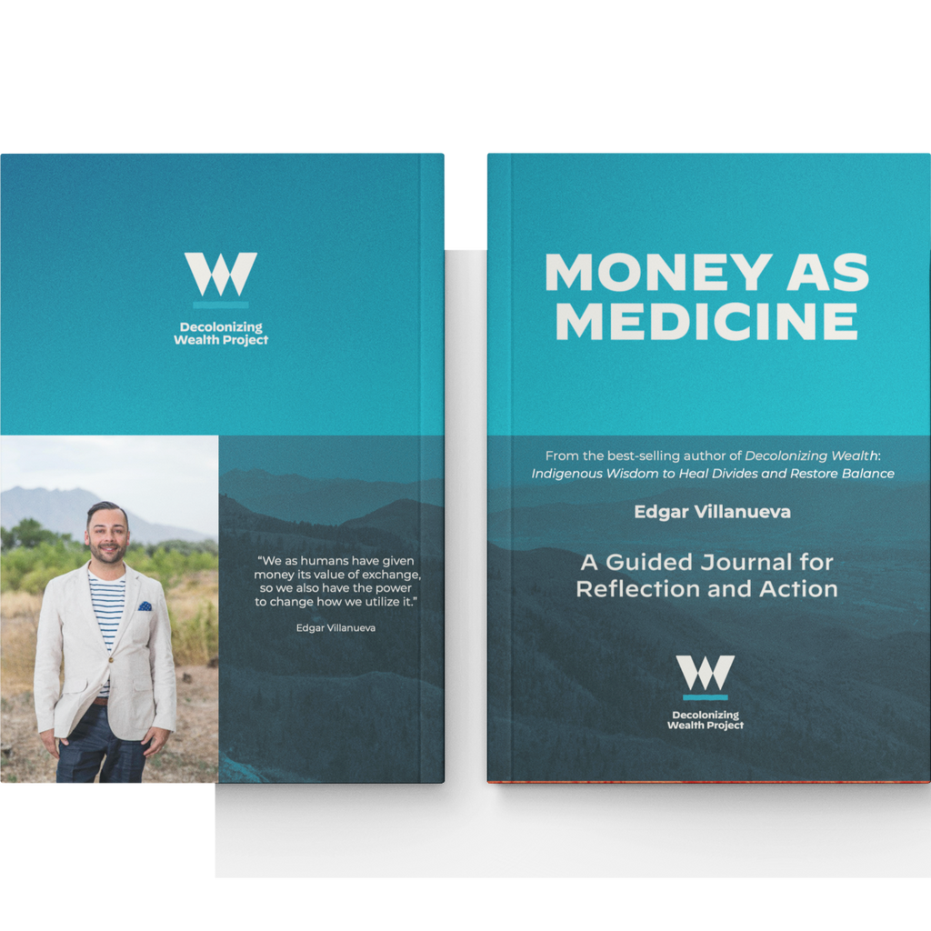 Money As Medicine - A Guided Journal for Reflection and Action by Edgar Villanueva